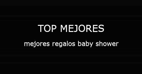 Mejores Regalos Baby Shower.Mejores Regalos Baby Shower Recopilaciones De Lo Mas Buscado